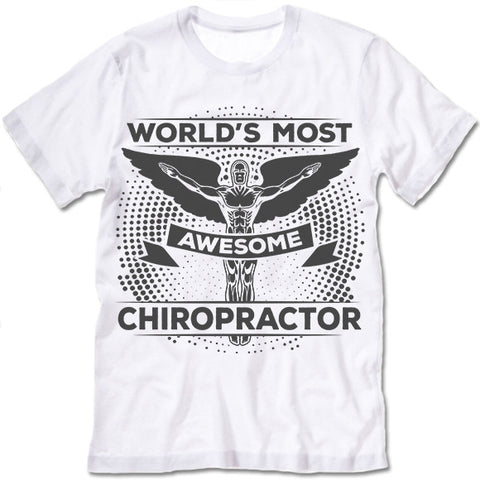World's Most Awesome Chiropractor  tee shirt