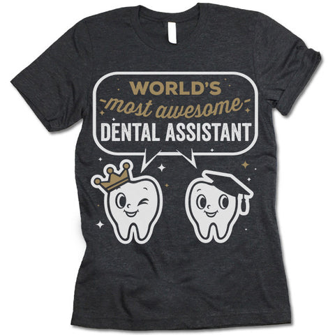 Dental Assistant T Shirt