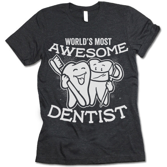 Dentist T Shirt