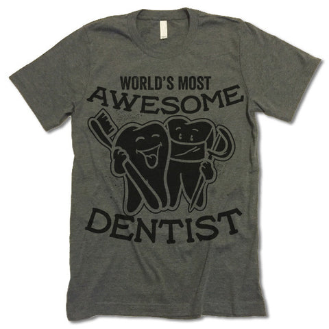 Awesome Dentist T Shirt