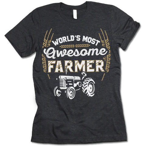 World's Most Awesome Farmer T-Shirt