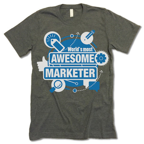 Worlds Most Awesome Marketer Shirt