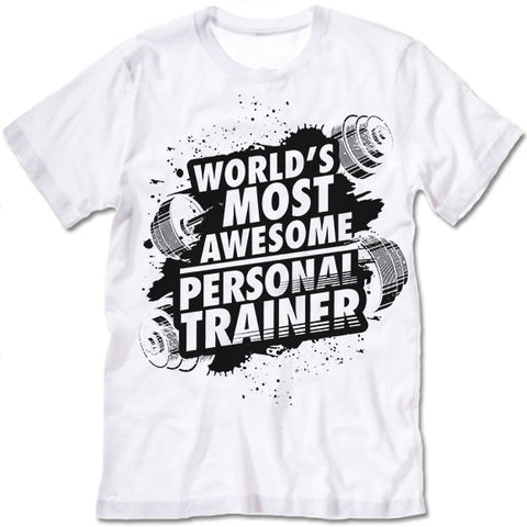 World's Most Awesome Personal Trainer  Shirt