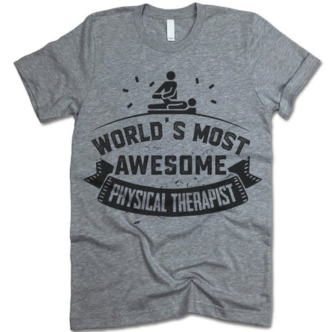 World's Most Awesome Physical Therapist Shirt