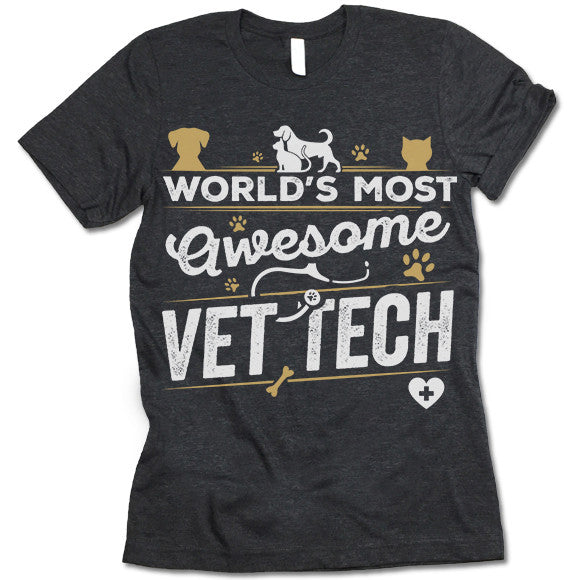 World's Most Awesome Vet Tech T Shirt