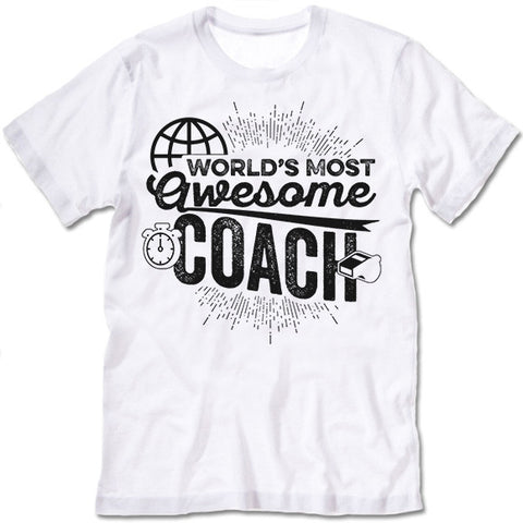 World's Most Awesome Coach T Shirt