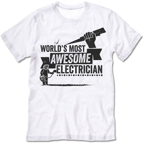 World's Most Awesome Electrician T-Shirt