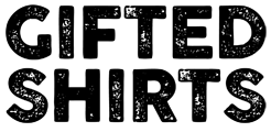 Gifted Shirts