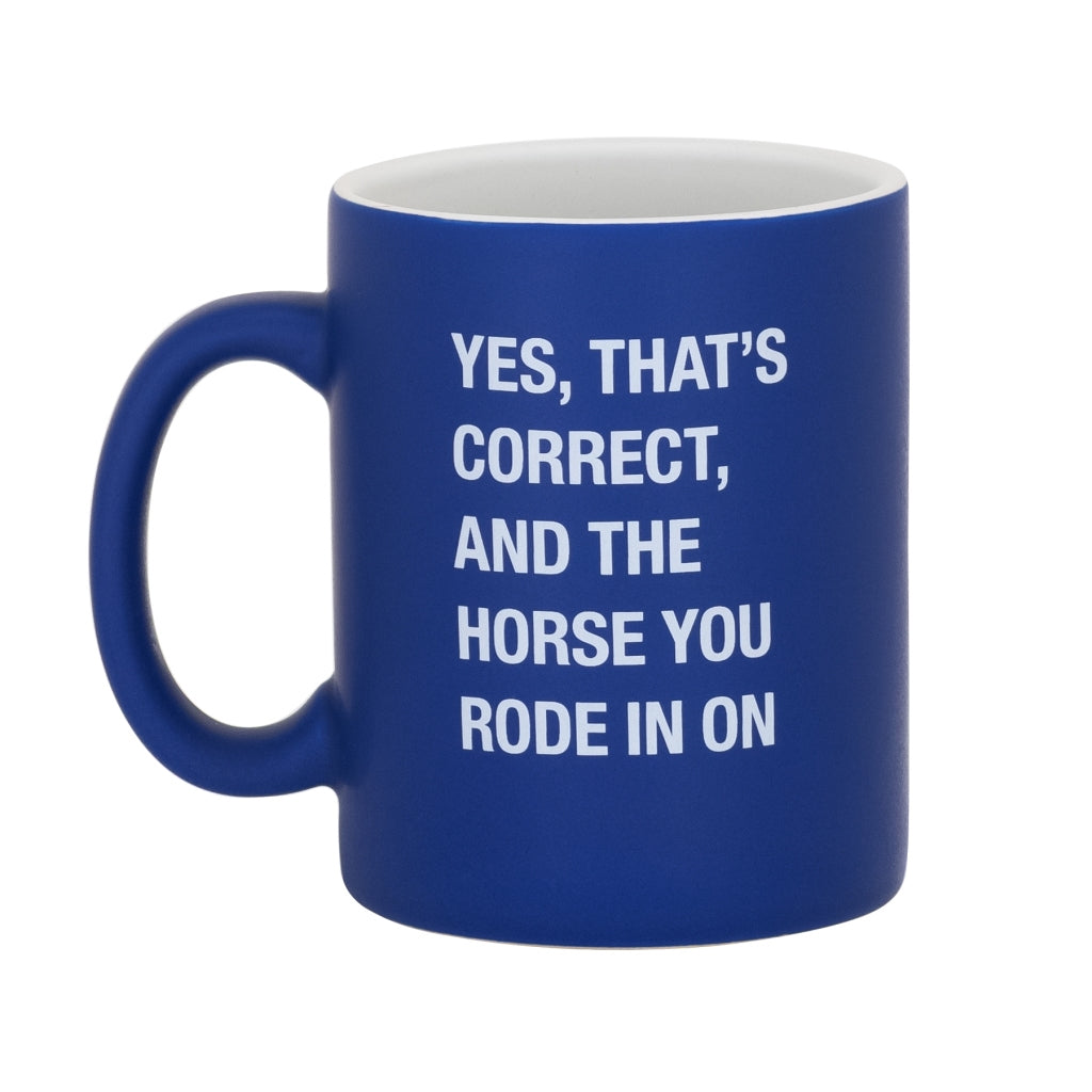 Horse You Rode in On Mug