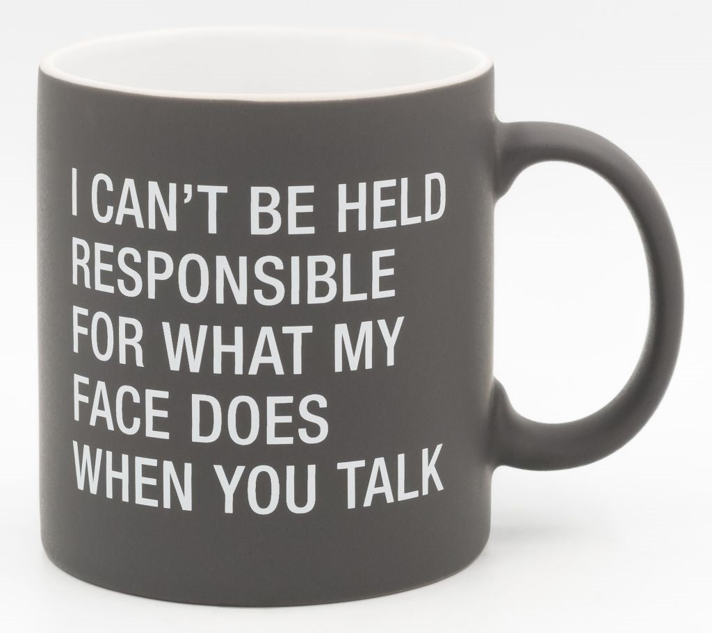 I Can't Be Held Responsible ... Mug