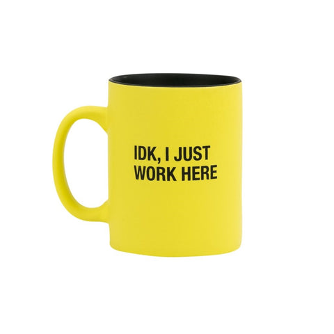 IDK, I Just Work Here Mug