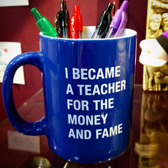 Teacher Money & Fame Mug