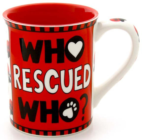 Who Rescued Who? Mug - Our Name is Mud - Jules Enchanting Gifts