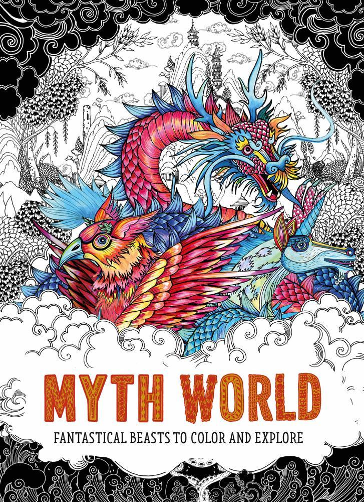 Myth World - Fantastical Beasts to Color and Explore