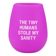 The Tiny Humans Stole My Sanity - Silicone Wine Glass