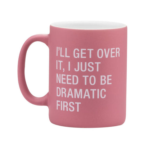 Need to be Dramatic Mug