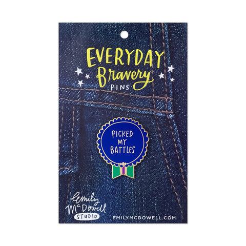 Picked My Battles - Everyday Bravery Enamel Pin - Emily McDowell Studio - Jules Enchanting Gifts - 1