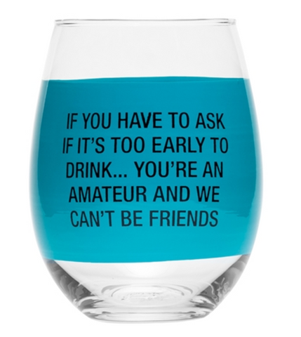 You're An Amateur Stemless Wine Glass
