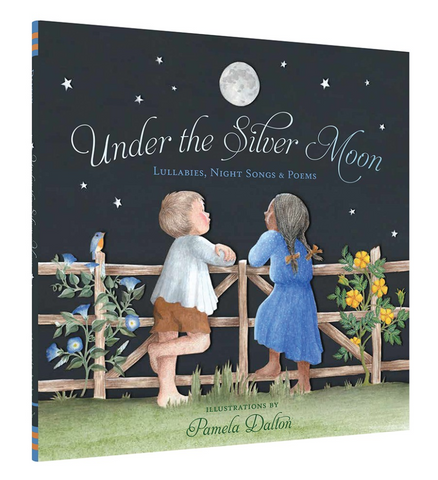 Under the Silver Moon - Lullabies, Night Songs & Poems