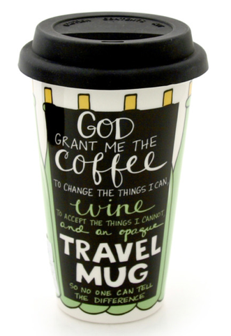 Travel Mug - God Grant Me - Our Name is Mud - Jules Enchanting Gifts