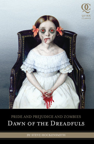 Pride and Prejudice and Zombies - Dawn of the Dreadfuls - Random House - Jules Enchanting Gifts