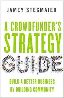 A Crowdfunder's Strategy Guide - Audio Edition