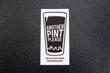 Another Pint Please sticker