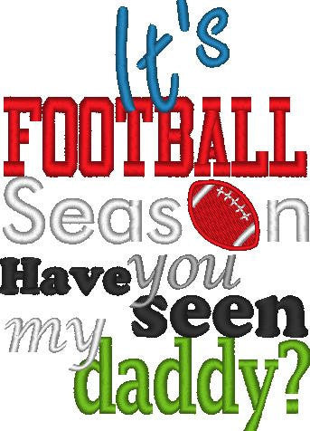 it's Football season have you seen my daddy