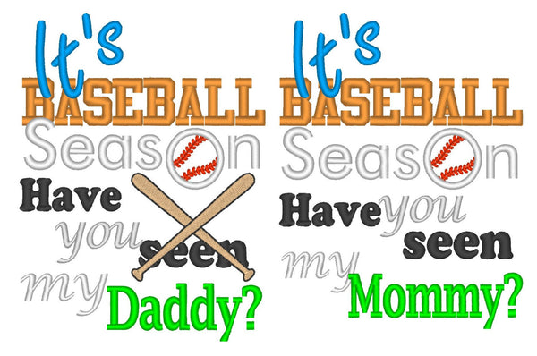it's Baseball season have you seen my Daddy
