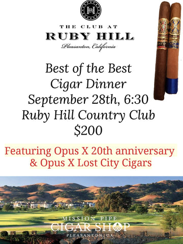 Ruby Hill Cigar Dinner Featuring Opus X 20th Anniversary and Opus X lost City Cigars
