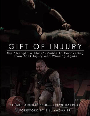 Gift of Injury by Dr. Stuart McGill and Brian Carroll - Kabuki Strength Store