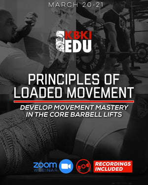 Principles of Loaded Movement  | Virtual Course + Recordings