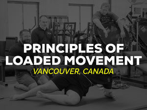 Principles of Loaded Movement | AUG 10-11 - Kabuki Strength Store