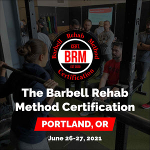 The Barbell Rehab Method Certification | June 26-27