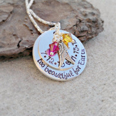 Too Beautiful For Earth Memorial Necklace
