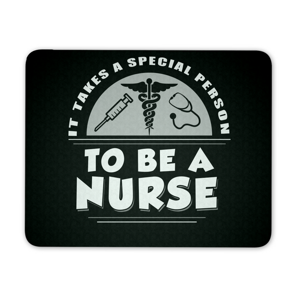 Nurse Mousepad | It Takes A Special Person To Be A Nurse