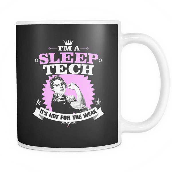 Sleep Tech Mug | I'm A Sleep Tech It's Not For The Weak