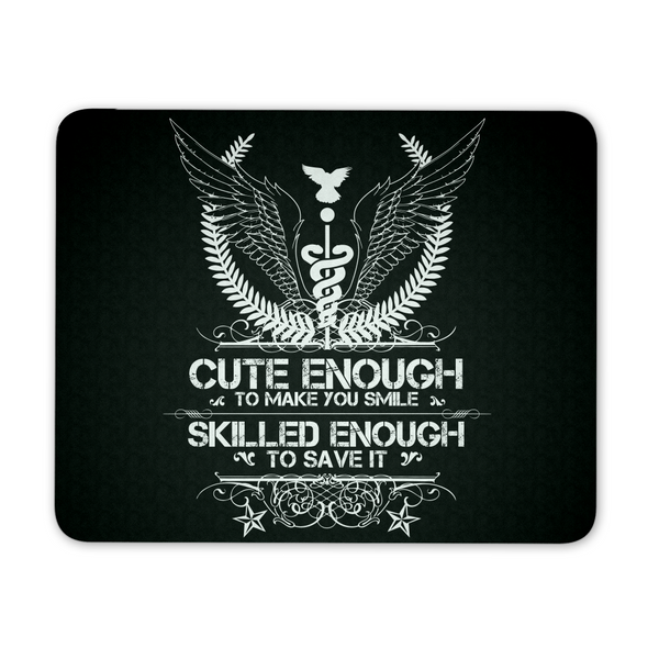 Dentist Mousepad | Cute Enough To Make You Smile Skilled Enough To Save It