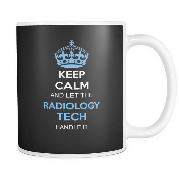 Radiology Tech Mug | Keep Calm And Let The Radiology Tech Handle It