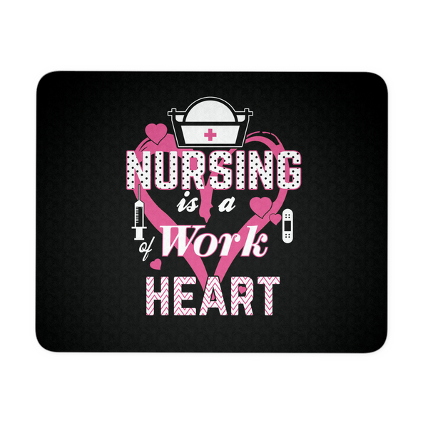 Nurse Mousepad | Nursing Is A Work Of Heart