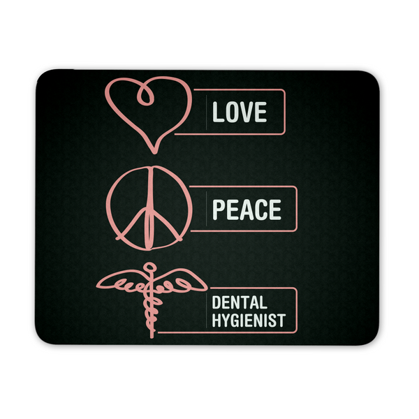 Dental Hygienist Mousepad | Love Peace Dental Hygienist