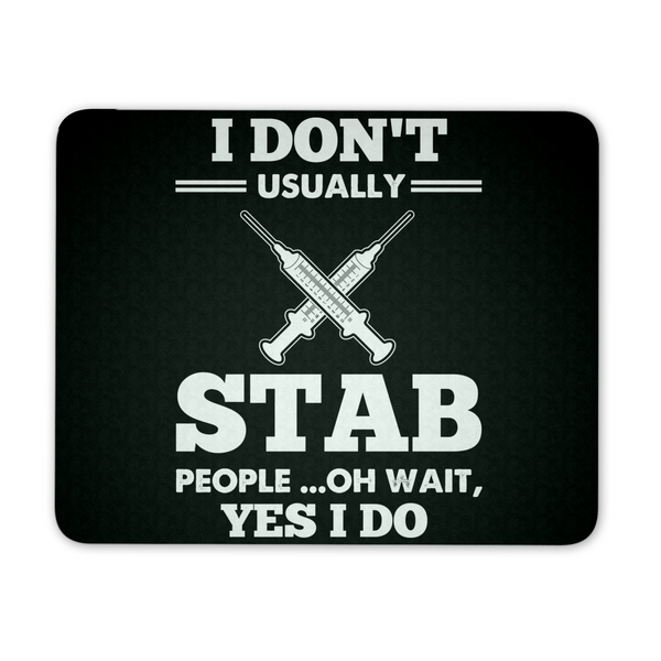 Nurse Mousepad | I Don't Usually Stab People Oh Wait Yes I Do
