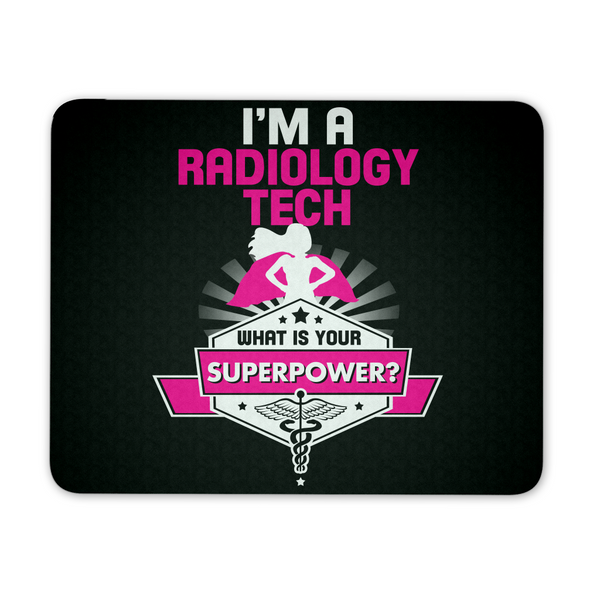 Radiology Tech Mousepad | I'm A Radiology Tech What Is Your Superpower