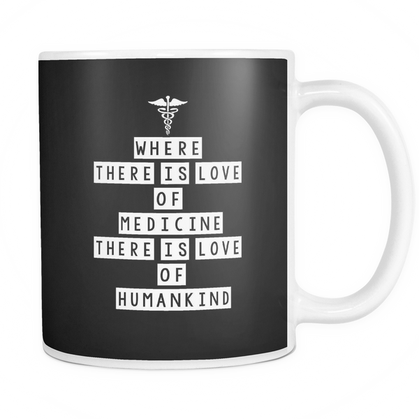 Health Professional Mug | Where There Is Love Of Medicine There Is Love Of Humankind