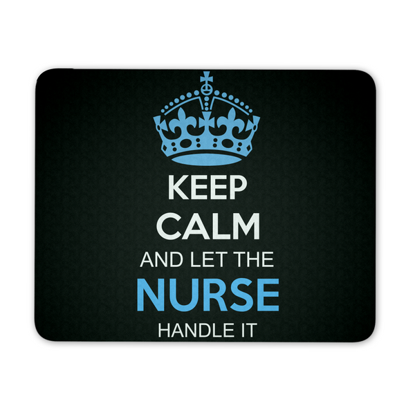 Nurse Mousepad | Keep Calm And Let The Nurse Handle It