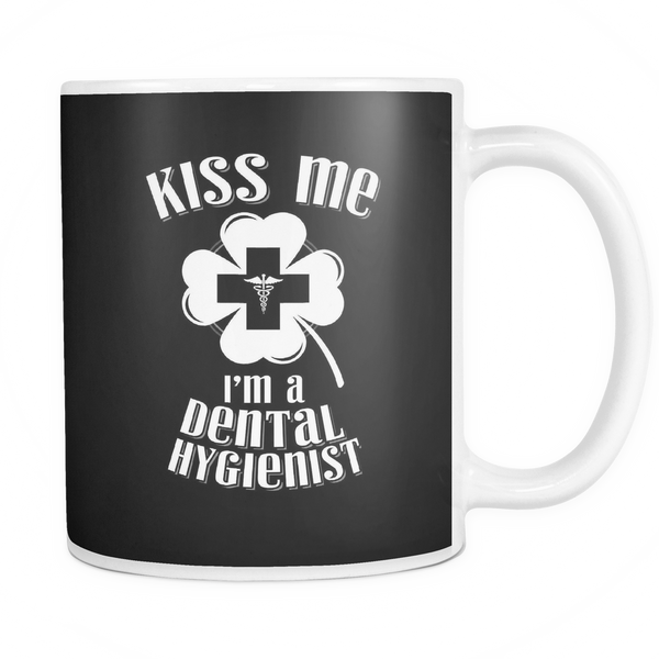 Dental Hygienist Mug | Kiss Me I'm A Dental Hygienist