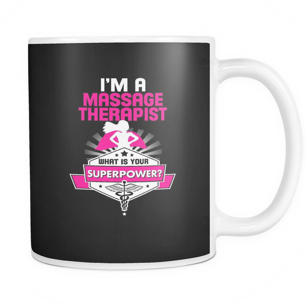 Massage Therapist Mug | I'm A Massage Therapist What Is Your Superpower