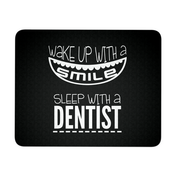 Dentist Mousepad | Wake Up With A Smile Sleep With A Dentist