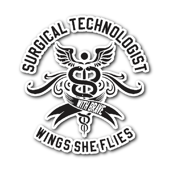 Surgical Tech Decal | With Brave Wings She Flies (Black)