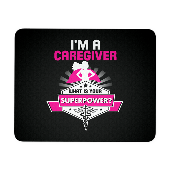 Caregiver Mousepad | I'm a Caregiver What Is Your Superpower
